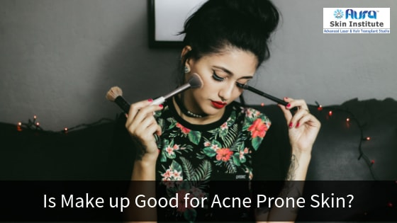 Is Make up good for Acne Prone Skin?